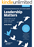 Leadership Matters: How Leaders at All Levels Create Great Schools (English Edition)