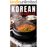 Korean Cookbook : 150 Delicious Korean Cuisine Cookbook Recipes for Beginners.