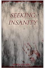 Seeking Insanity Kindle Edition