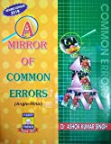 A MIRROR OF COMMON ERRORS BY DR. ASHOK KUMAR SINGH 2019 EDITION