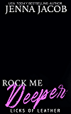 Rock Me Deeper (Licks Of Leather Book 5)