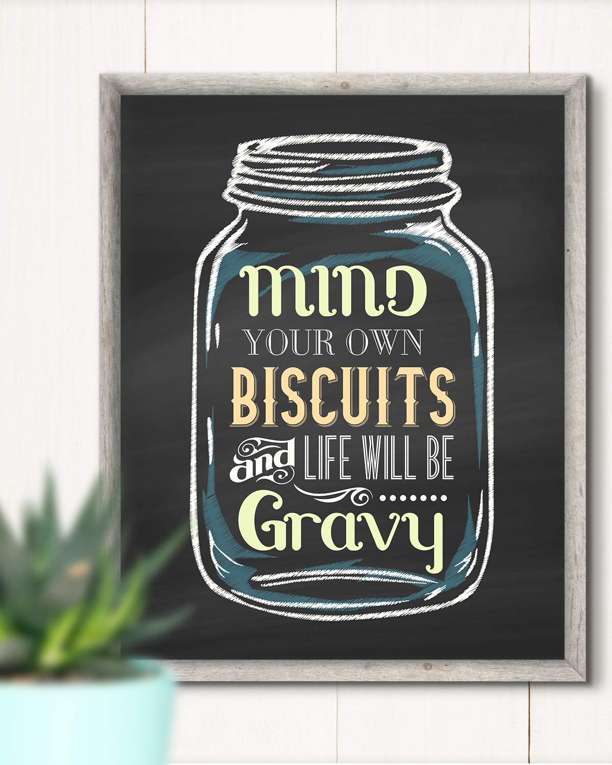 Wall Decor Art Print great for kitchen or dining area Mind Your Own Biscuits and Life Will Be Gravy 8x10 unframed print