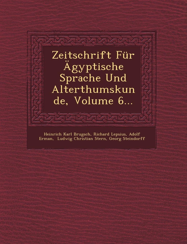 Zeitschrift Für Ägyptische Sprache Und Alterthumskunde, Volume 6... pdf epub