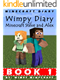 Minecraft Diary: Wimpy Diary of Minecraft Steve and Alex Book 1; unofficial Minecraft books for kids