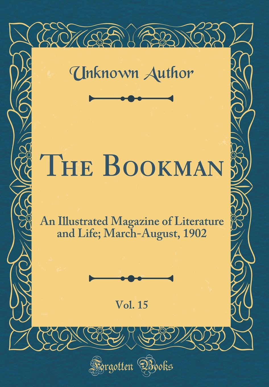 The Bookman, Vol. 15: An Illustrated Magazine of Literature and Life; March-August, 1902 (Classic Reprint) pdf
