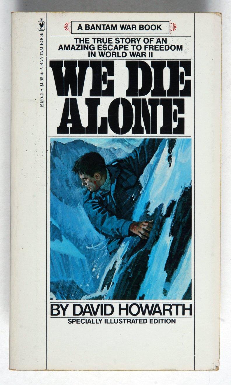 We Die Alone Bantam War Book Series David Armine Howarth 9780553121506 Amazon Books