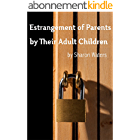 Estrangement of Parents by Their Adult Children (English Edition)