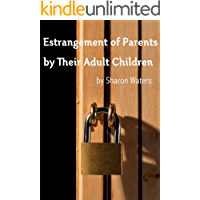 Estrangement of Parents by Their Adult Children
