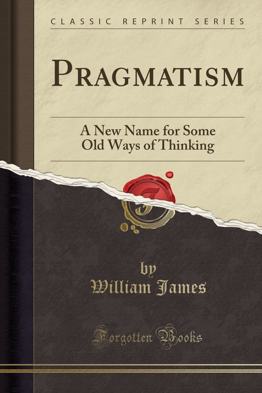 Download Pragmatism, a New Name for Some Old Ways of Thinking: Popular Lectures on Philosophy (Classic Reprint) pdf