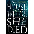 The House Where She Died