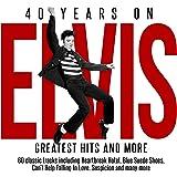 Elvis Presley - 40 Years On - Greatest Hits & More