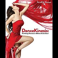 DanceKinesis: The Missing Dimension in Ballroom & Latin Dance book cover
