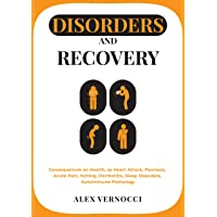 Disorders and Recovery: Consequences on health, as heart attack, psoriasis, acute pain, itching, dermatitis, sleep disorders, autoimmune pathology