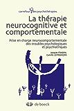Thérapie neurocognitive et comportementale : Prise en charge neurocomportementale des troubles psychologiques et psychiatriques
