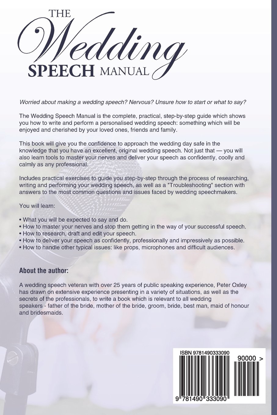 the wedding speech manual the complete guide to preparing writing and performing your wedding speech mr peter oxley 9781490333090 amazoncom books