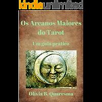 Os Arcanos Maiores do Tarot: um guia prático