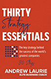 Thirty Essentials: Strategy: The key strategy behind the success of the world's greatest companies – in thirty steps