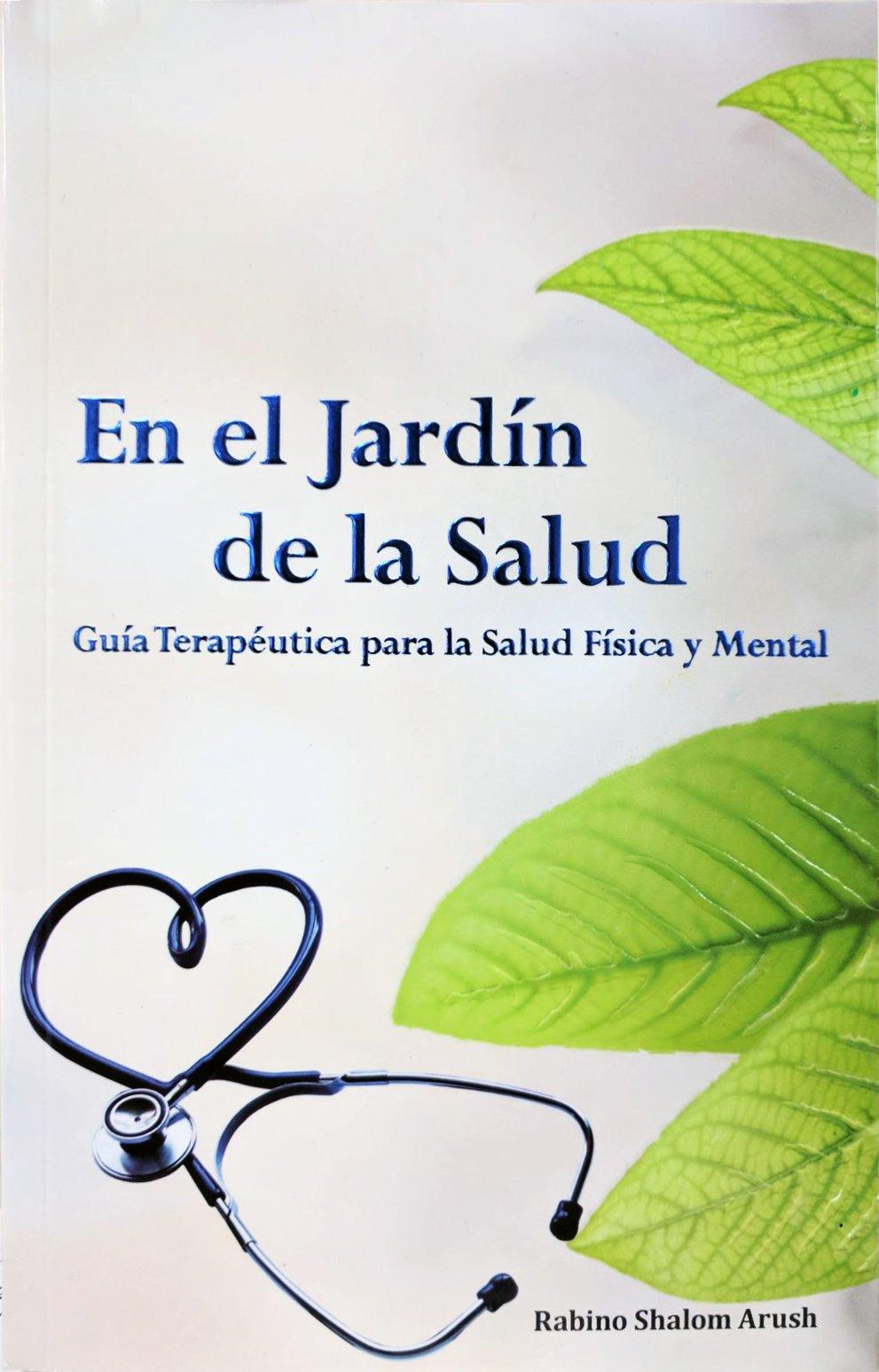 En EL Jardin DE La Salud: Amazon.es: Rabino Shalom Arush: Libros