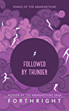 Followed by Thunder (Songs of the Amaranthine Book 2) (English Edition)