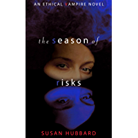 The Season of Risks (The Ethical Vampire Series Book 3) (English Edition)