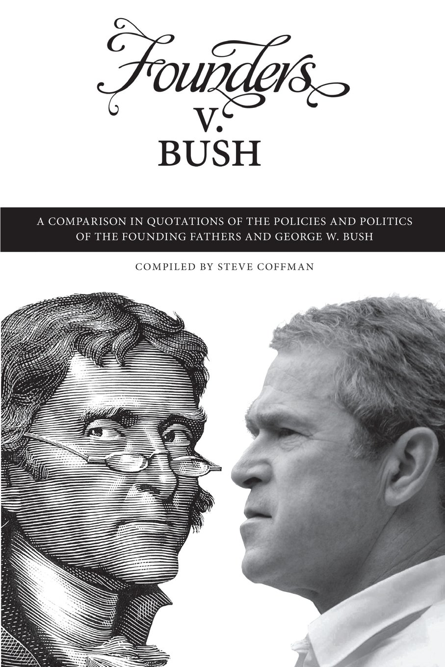 Founders v. Bush: a Comparison in Quotations of the Policies and ...