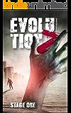 Evolution Z: Stage One (An apocalypse zombie survival thriller Book 1)