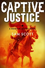 Captive Justice: A Classic Western (Western Justice Book 2) Kindle Edition