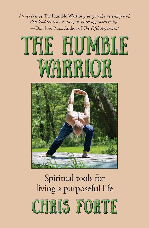 The Humble Warrior: Spiritual tools for living a purposeful life pdf epub