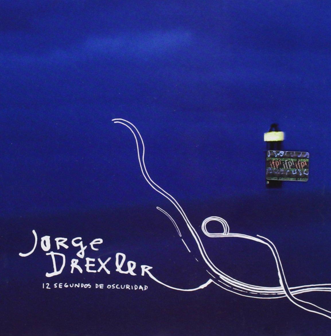 disco 12 segundos de oscuridad jorge drexler