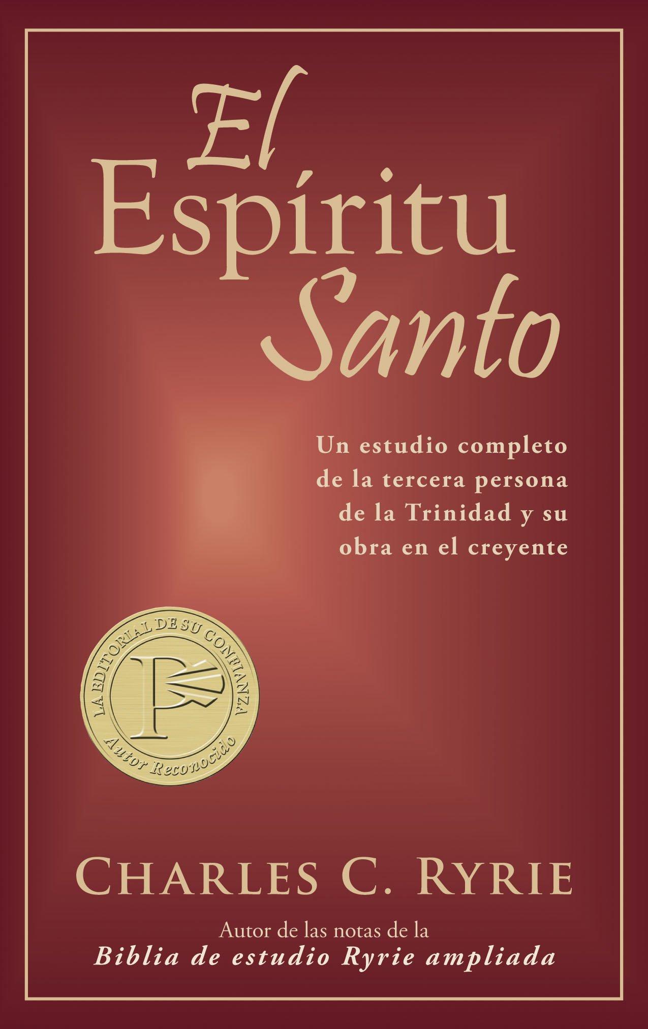 El espiritu santo the holy spirit un estudio completo de la tercera persona de la trinidad y su obra en el creyente charles c ryrie amazon com mx