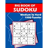 Big Book of Sudoku - Medium to Hard - 1000 Puzzles: Huge Bargain Collection of 1000 Puzzles and Solutions, Medium to Hard Lev