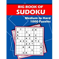 Big Book of Sudoku - Medium to Hard - 1000 Puzzles: Huge Bargain Collection of 1000 Puzzles and Solutions, Medium to…