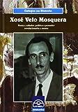 Xosé Velo Mosquera: Poeta e soñador, político, pensador revolucionario e mestre. (Galegos na historia)