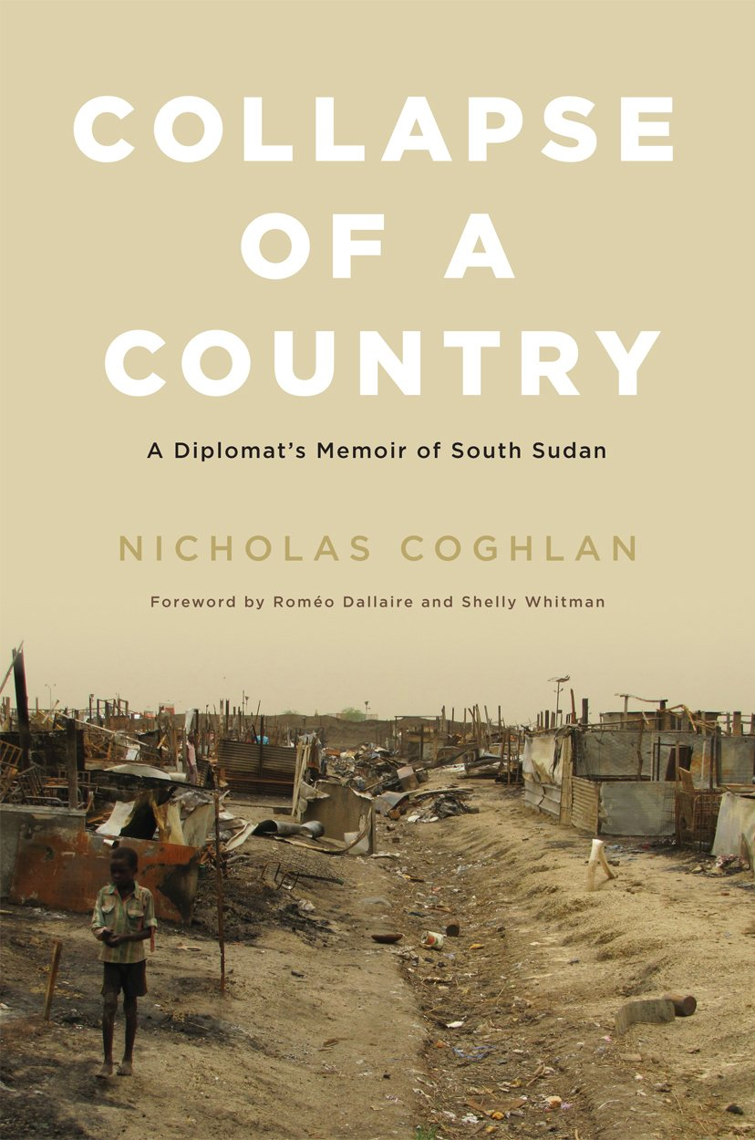 Read Online Collapse of a Country: A Diplomat's Memoir of South Sudan pdf