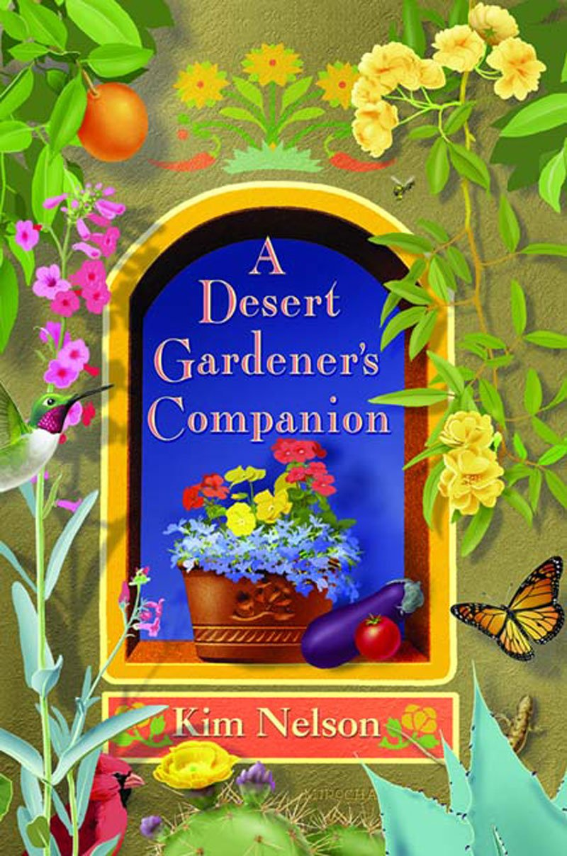 A Desert Gardeneru0027s Companion: KIM NELSON, Paul Mirocha: 9781887896207:  Amazon.com: Books