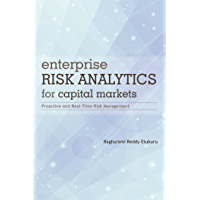 Enterprise Risk Analytics for Capital Markets: Proactive and Real-Time Risk Management