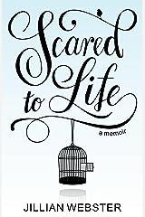 Scared to Life: A Memoir Kindle Edition