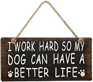 rainbow handcrafts Rustic Wood Hanging Plaque Home Office Wall Decor I Work Hard So My Dog Can Have A Better Life Wood Dog Sign Wall Decoration Sweet Funny Gift for Dog Lovers