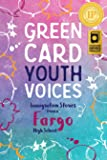 Immigration Stories from a Fargo High School: Green Card Youth Voices