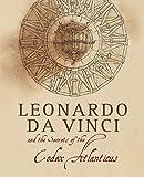 Leonardo da Vinci and the Secrets of the Codex Atlanticus