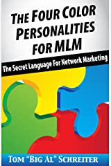 The Four Color Personalities For MLM: The Secret Language For Network Marketing Kindle Edition