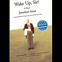 Wake Up, Sir!: A Novel
