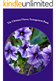The Ultimate Flower Arrangement Book (1) (English Edition)