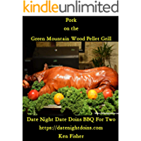 Pork on the Green Mountain Wood Pellet Grill (Cooking on the Green Mountain Wood Pellet Grill Book 1)