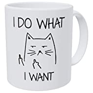 Wampumtuk Funny Cat Whiskers I Do What I Want 11 Ounces Funny Coffee Mug