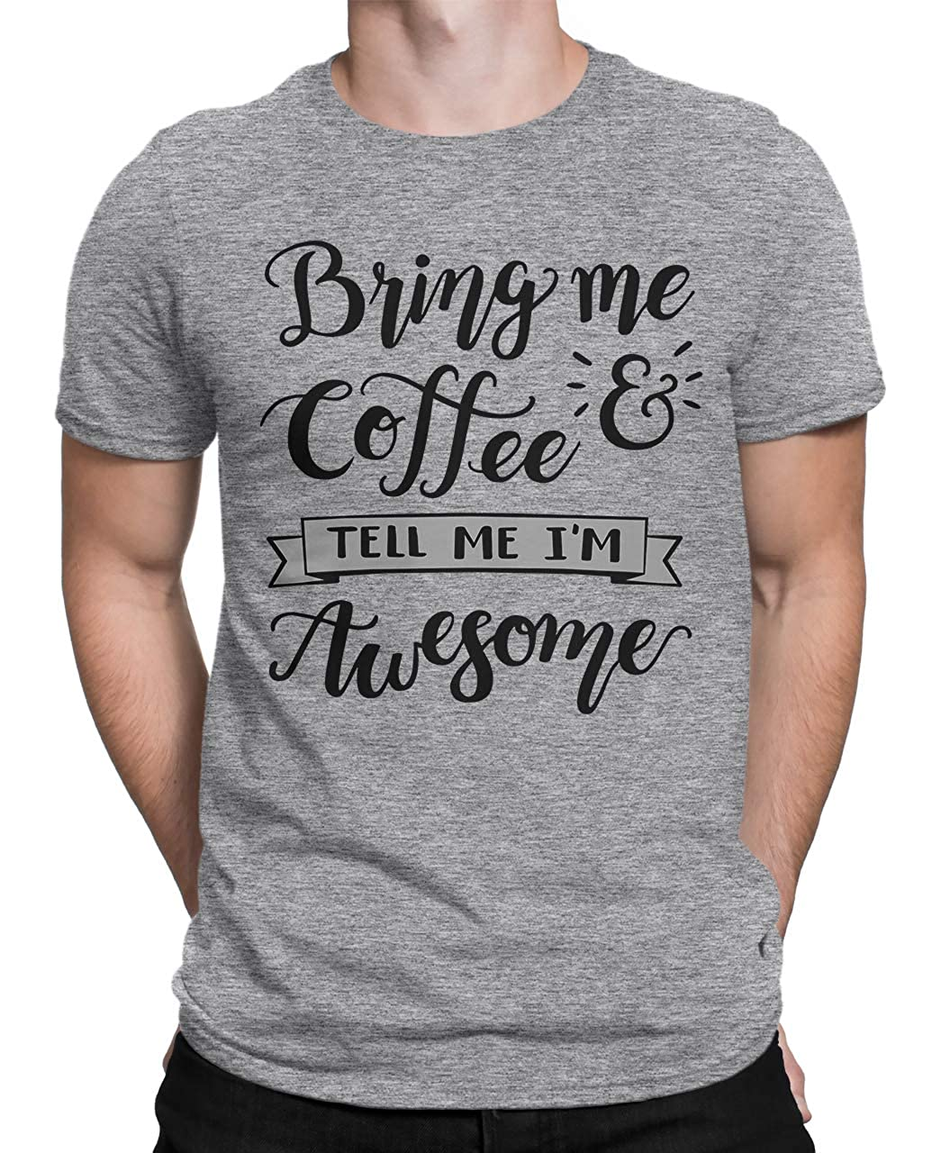 Tenacitee Mens Bring Me Coffee and Tell Me Im Awesome T-Shirt