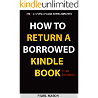 How To Return A Borrowed Kindle Book In 30 Seconds: The #1 Step By Step Guide On How To Return A Borrowed Kindle Book… book cover