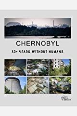 Chernobyl - 30+ Years Without Humans Paperback