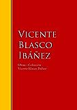 Obras - Colección de Vicente Blasco Ibáñez: Biblioteca de Grandes Escritores