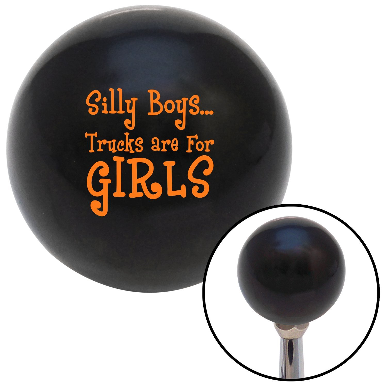 American Shifter 28694 Black Shift Knob Orange Silly Boys.Trucks are for Girls